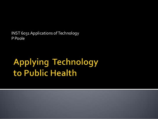 INST 6031 Applications of TechnologyP Poole