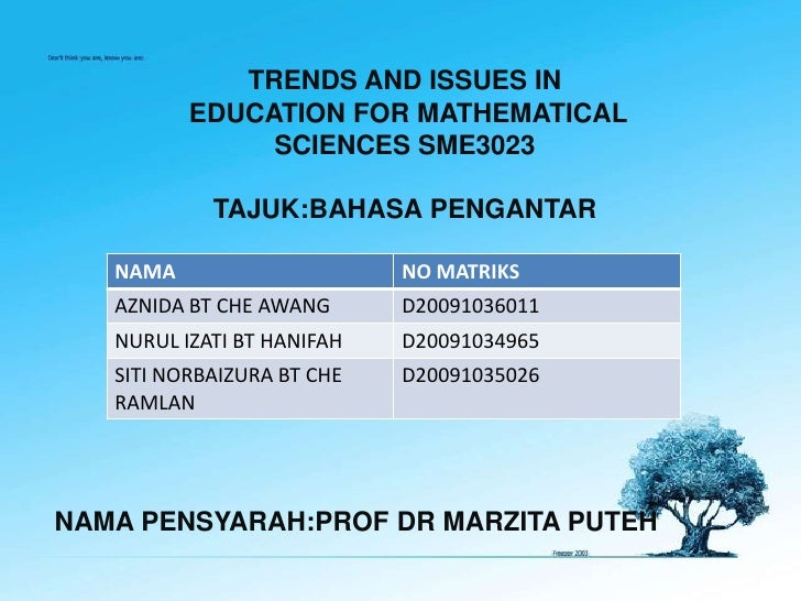 TRENDS AND ISSUES IN          EDUCATION FOR MATHEMATICAL               SCIENCES SME3023            TAJUK:BAHASA PENGANTAR ...