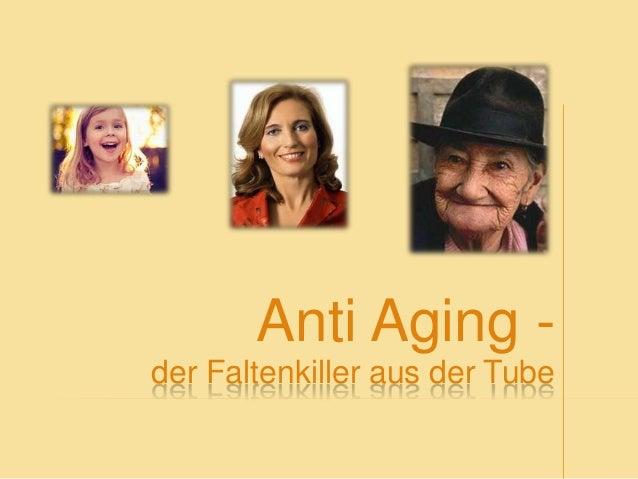 Anti Aging -der Faltenkiller aus der Tube