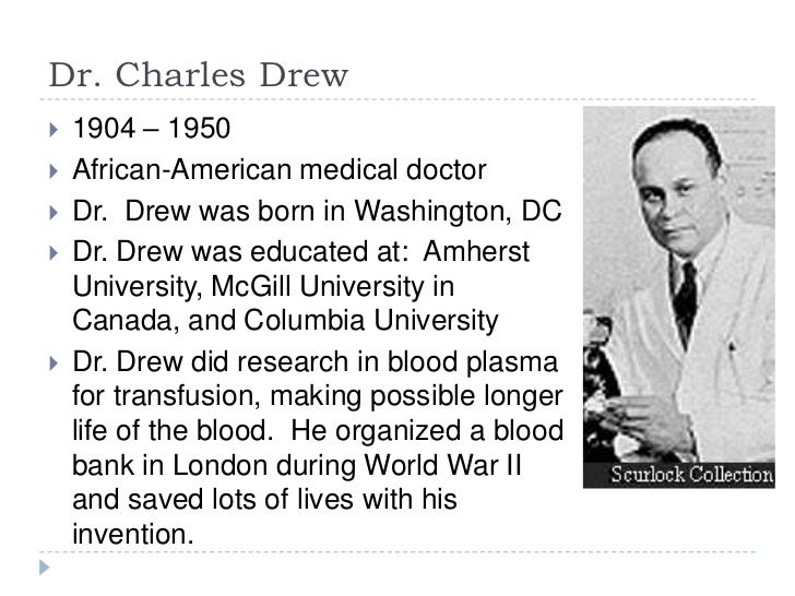 dr charles drew essay The charles r drew papers charles drew biography dr charles drew is called the father of the modern blood bank for his work in making possible the long.