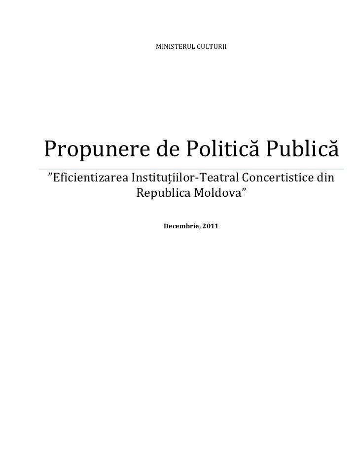 """Propunere de Politică Publică """"Eficientizarea Instituțiilor-Teatral Concertistice din  Republica Moldova"""
