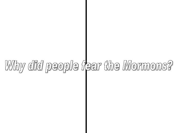 Why did people fear the Mormons?