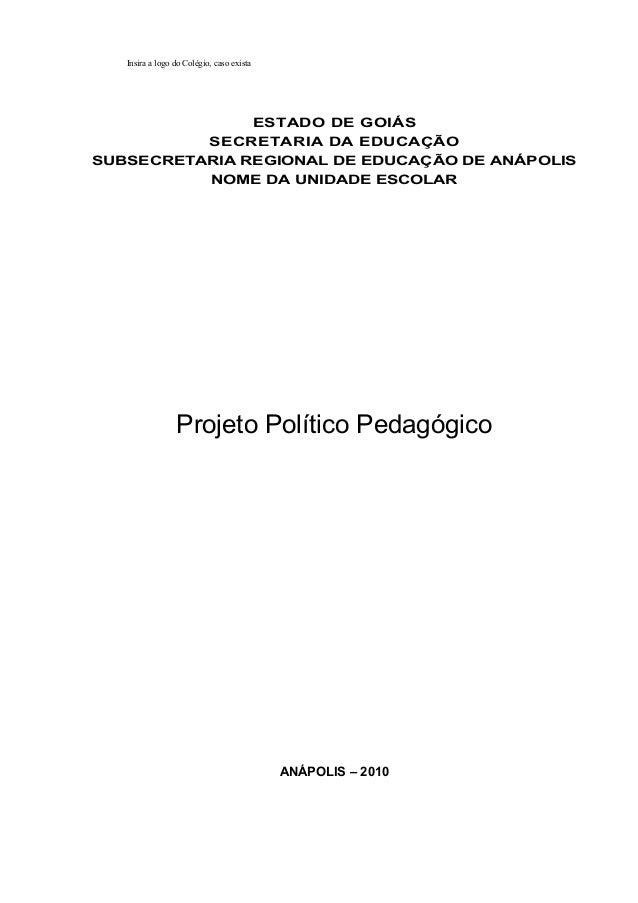 Insira a logo do Colégio, caso exista ESTADO DE GOIÁS SECRETARIA DA EDUCAÇÃO SUBSECRETARIA REGIONAL DE EDUCAÇÃO DE ANÁPOLI...