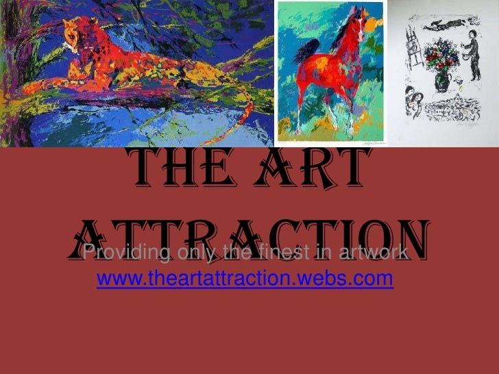 The Art Attraction <br />Providing only the finest in artwork<br />www.theartattraction.webs.com<br />