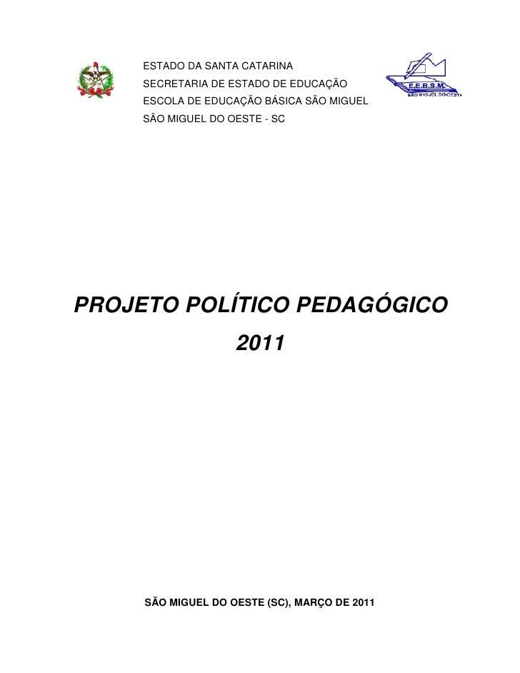 ESTADO DA SANTA CATARINA     SECRETARIA DE ESTADO DE EDUCAÇÃO     ESCOLA DE EDUCAÇÃO BÁSICA SÃO MIGUEL     SÃO MIGUEL DO O...