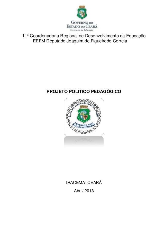 11ª Coordenadoria Regional de Desenvolvimento da Educação     EEFM Deputado Joaquim de Figueiredo Correia           PROJET...