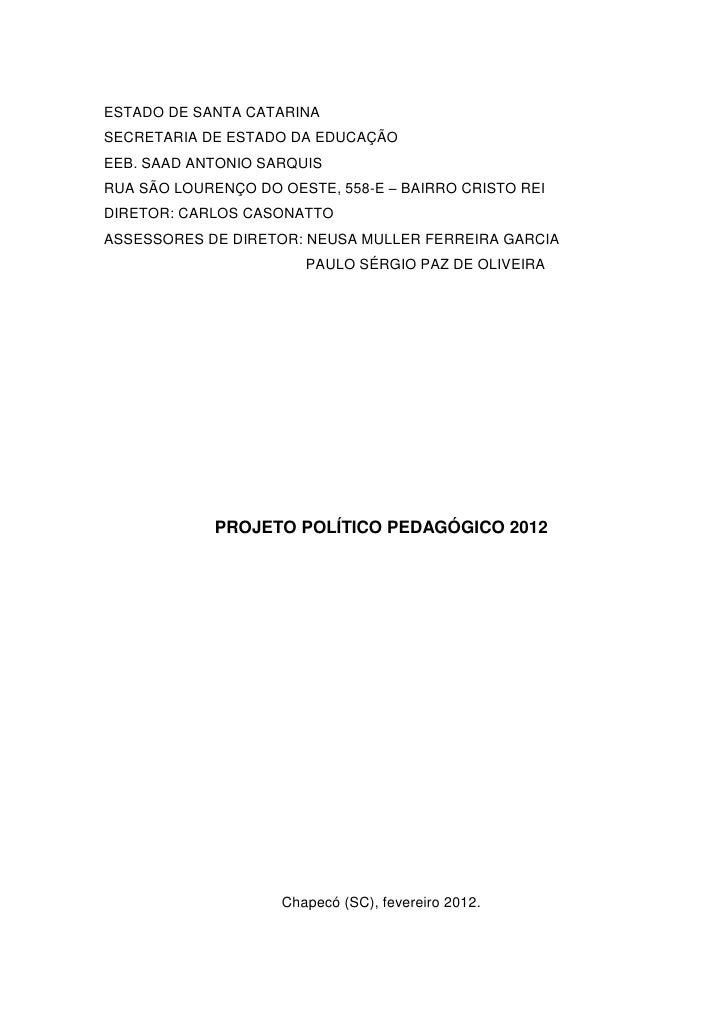 ESTADO DE SANTA CATARINASECRETARIA DE ESTADO DA EDUCAÇÃOEEB. SAAD ANTONIO SARQUISRUA SÃO LOURENÇO DO OESTE, 558-E – BAIRRO...