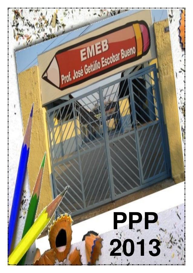 EMEB Prof. José Getúlio Escobar Bueno 1 PPP 2013
