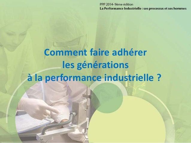 Comment faire adhérer les générations à la performance industrielle ?
