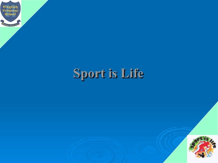Sport is Life