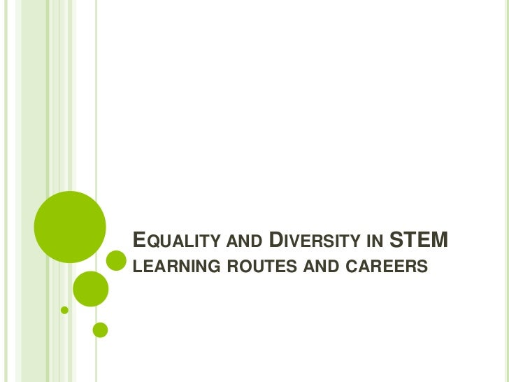 Equality and Diversity in STEM learning routes and careers<br />