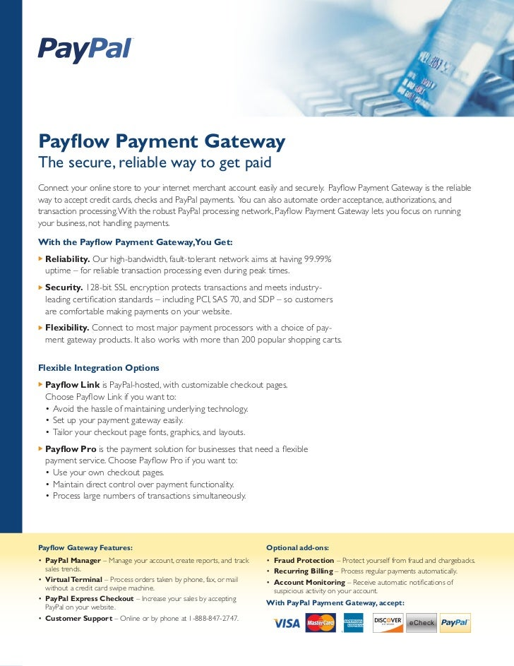 Payflow Payment Gateway The secure, reliable way to get paid Connect your online store to your internet merchant account e...