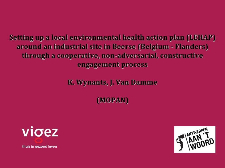 Setting up a local environmental health action plan (LEHAP)  around an industrial site in Beerse (Belgium - Flanders)    t...
