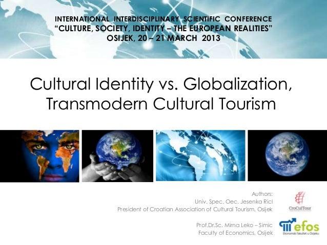 "INTERNATIONAL INTERDISCIPLINARY SCIENTIFIC CONFERENCE   ""CULTURE, SOCIETY, IDENTITY – THE EUROPEAN REALITIES""             ..."