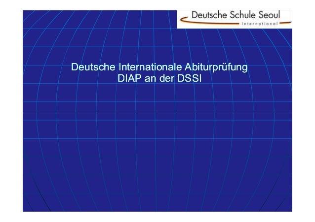 Deutsche Internationale Abiturprüfung DIAP an der DSSI