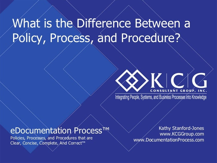 What is the difference between a policy process and procedure