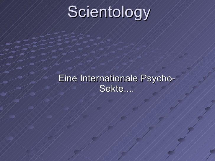 Scientology Eine Internationale Psycho-Sekte....