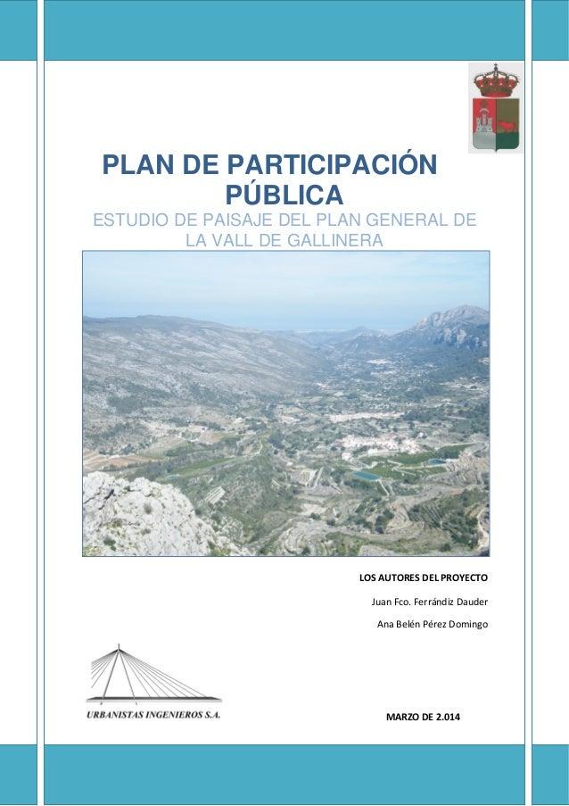 PLAN DE PARTICIPACIÓN PÚBLICA ESTUDIO DE PAISAJE DEL PLAN GENERAL DE LA VALL DE GALLINERA         LOSAUTORES...
