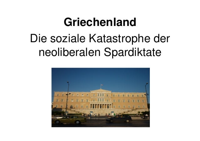 GriechenlandDie soziale Katastrophe der neoliberalen Spardiktate