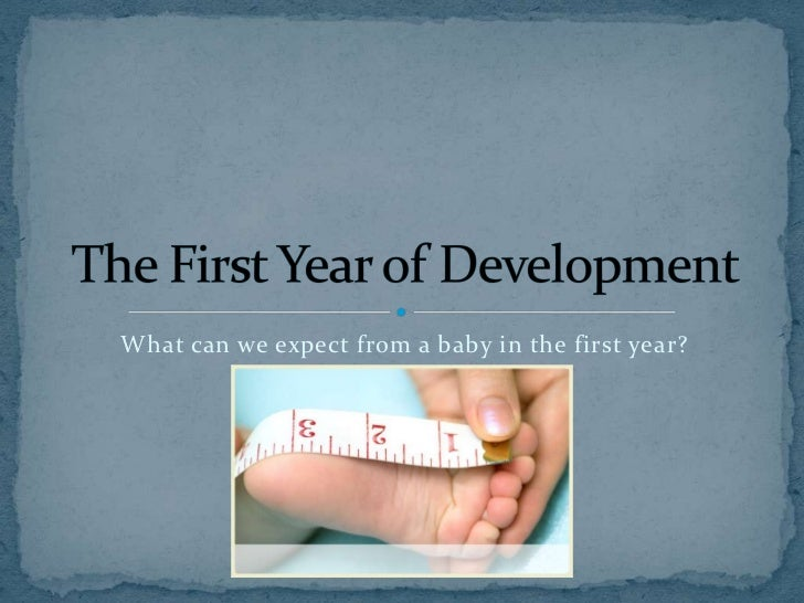 What can we expect from a baby in the first year?