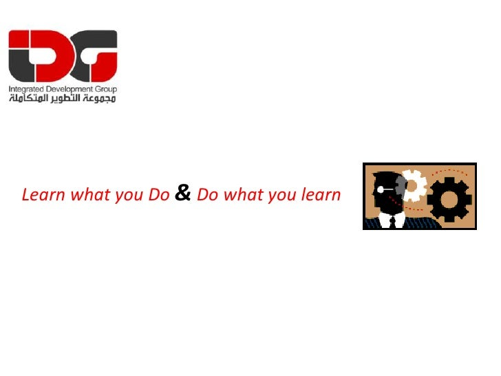 Learn what you Do & Do what you learn<br />