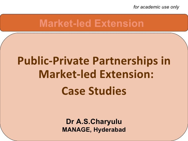 Public-Private Partnership in Market-led Extension:Case Studies