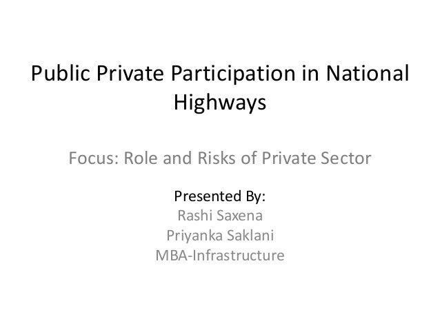 Public Private Participation in National               Highways    Focus: Role and Risks of Private Sector                ...