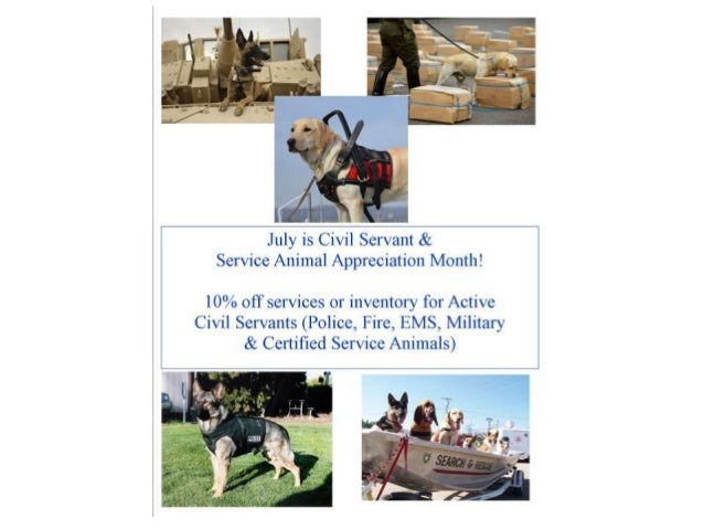 What are Service Animals • Service Animals perform a variety of duties • Police Dogs, Bomb Dogs, Military Dogs all help pr...