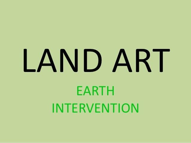 LAND ART     EARTH INTERVENTION