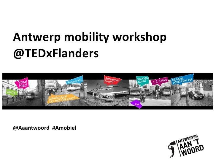 Antwerp mobility workshop @TEDxFlanders  @Aaantwoord  #Amobiel