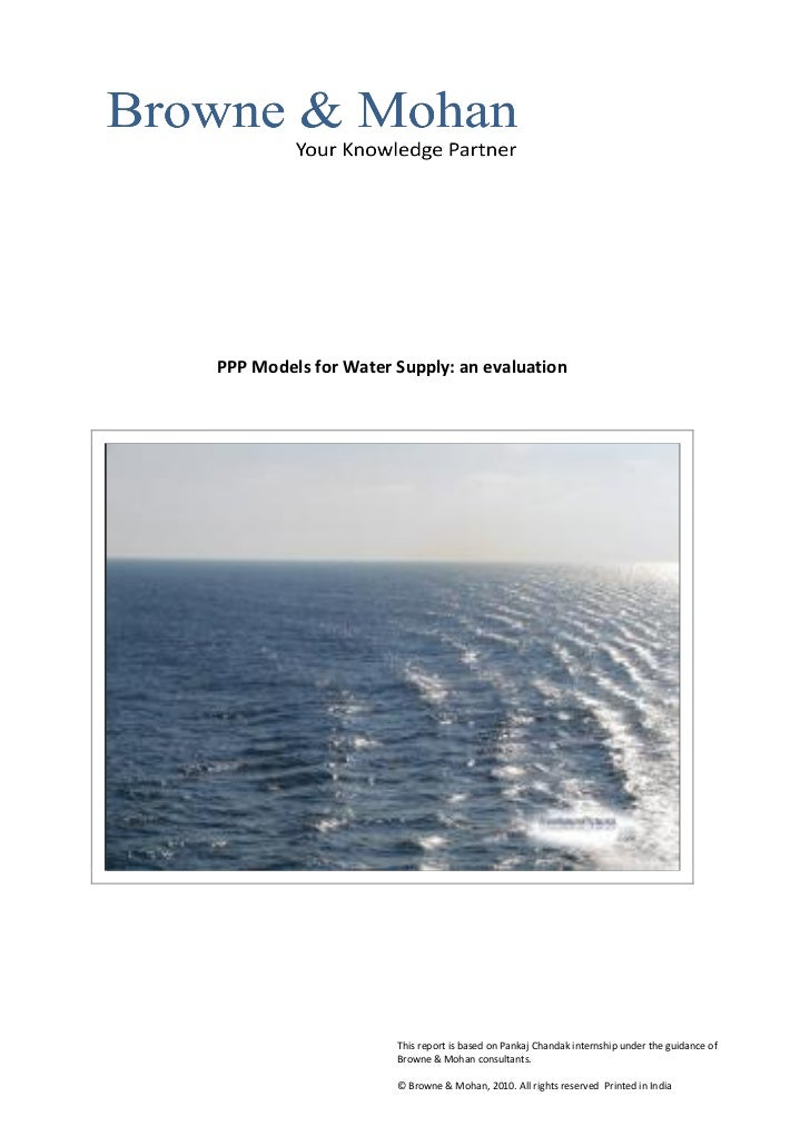 PPP Models for Water Supply: an evaluation                     This report is based on Pankaj Chandak internship under the...