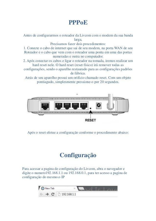PPPoEAntes de configurarmos o roteador da Livcom com o modem da sua banda                                   larga,        ...