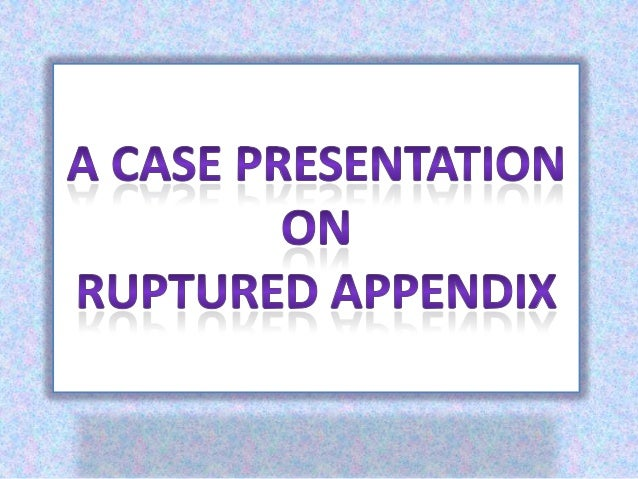 Case Presentation on Ruptured App
