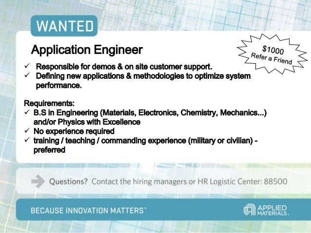 Application Engineer Responsible for demos & on site customer support. Defining new applications & methodologies to opti...