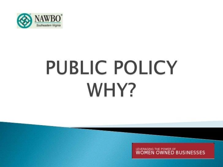 PUBLIC POLICY WHY?<br />