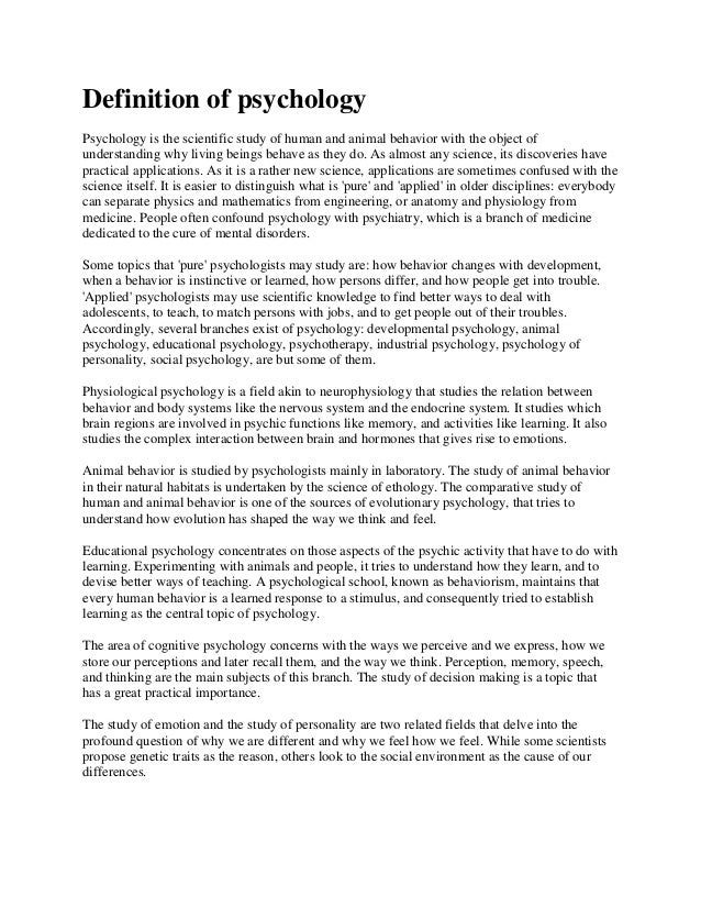 Definition of psychologyPsychology is the scientific study of human and animal behavior with the object ofunderstanding wh...