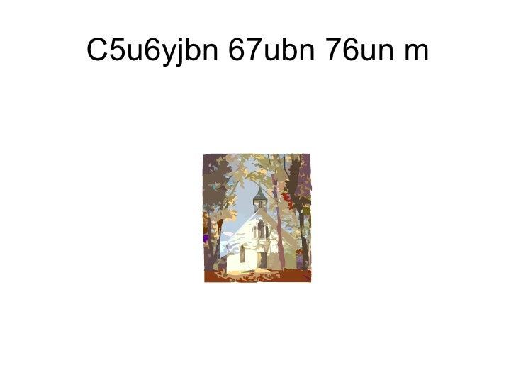 C5u6yjbn 67ubn 76un m