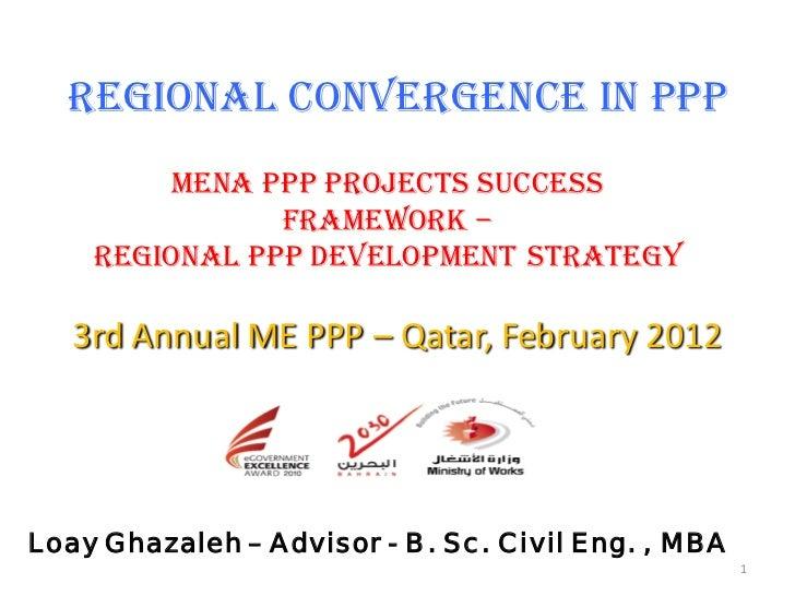 Regional Convergence in PPP        MENA PPP Projects Success               Framework –    Regional PPP Development Strateg...