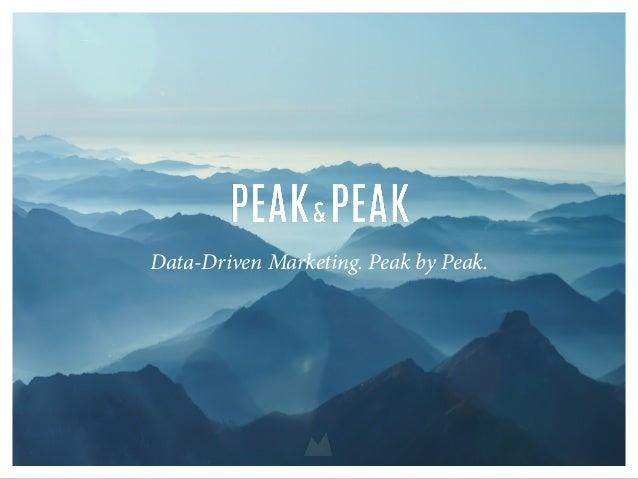 Data-Driven Marketing. Peak by Peak.