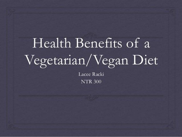 Health Benefits of aVegetarian/Vegan Diet        Lacee Racki         NTR 300