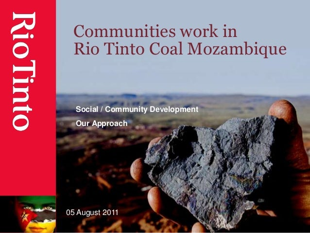 Communities work in Rio Tinto Coal Mozambique  Social / Community Development Our Approach  05 August 2011