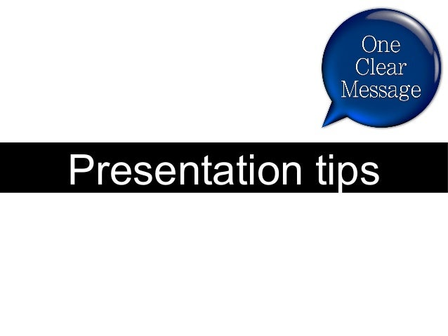 Presentation tips from One Clear Message