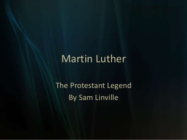 Martin Luther The Protestant Legend By Sam Linville