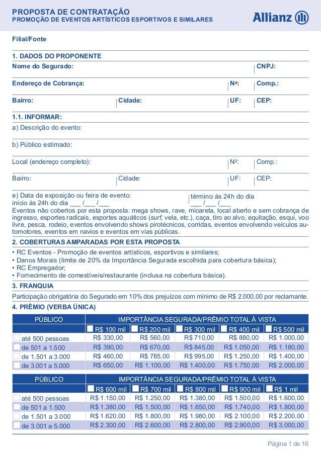 PROPOSTA DE CONTRATAÇÃOPROMOÇÃO DE EVENTOS ARTÍSTICOS ESPORTIVOS E SIMILARESPágina 1 de 161.1. INFORMAR:Nome do Segurado: ...