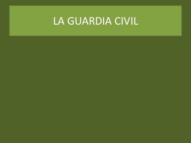 LA GUARDIA CIVIL<br />