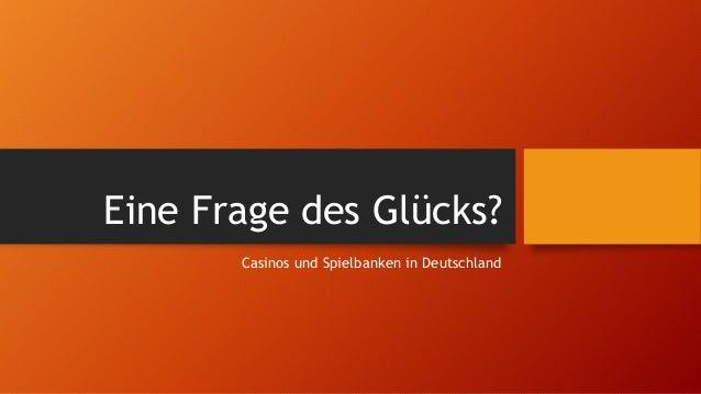 Eine Frage des Glücks? Casinos und Spielbanken in Deutschland
