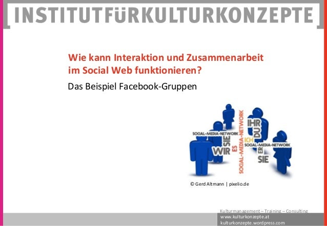 www.kulturkonzepte.at kulturkonzepte.wordpress.com Kulturmanagement – Training – Consulting Wie kann Interaktion und Zusam...