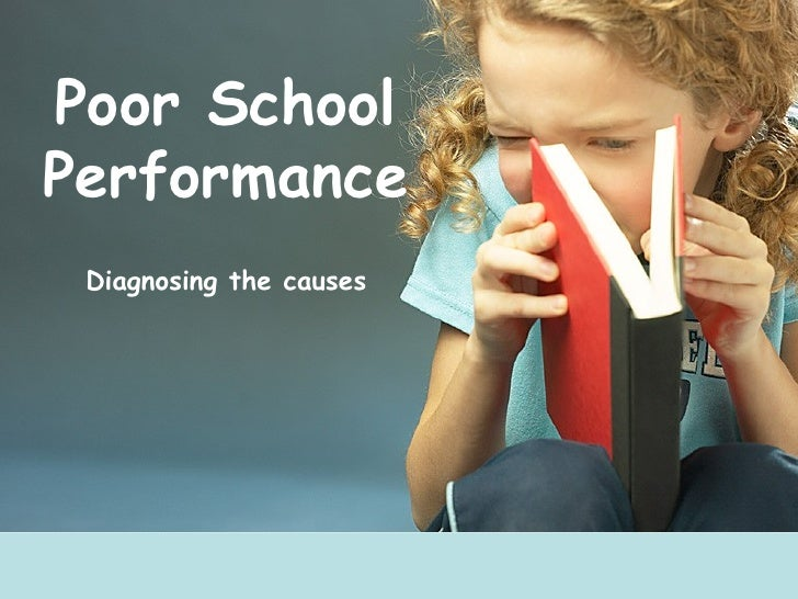 Poor SchoolPerformance Diagnosing the causes