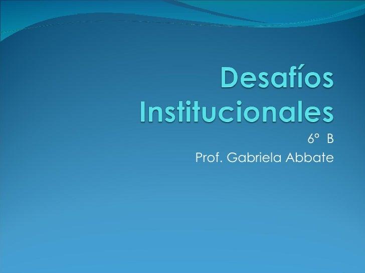 6°  B Prof. Gabriela Abbate