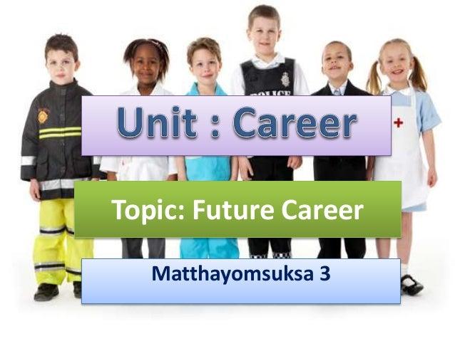 Topic: Future Career Matthayomsuksa 3